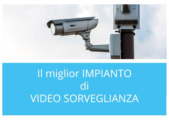 Impianto di video sorveglianza per la tua casa